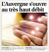 La Montagne du 8 février 2012 : Très Haut Débit : France Télécom s'engage sur le déploiement de la fibre optique dans les zones urbaines 2020 en ville, 2025 dans les campagnes.